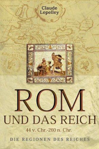 Rom und das Reich: Die Regionen des Reiches