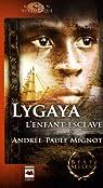 Lygaya, l'enfant esclave par Mignot