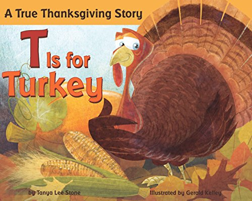 T is for Turkey: A True Thanksgiving Story]()