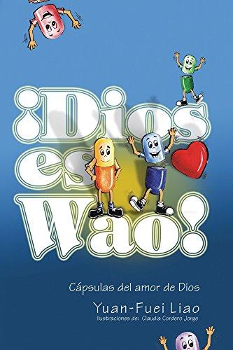Portada del libro ¡Dios es wao! de Yuan Fuei Liao