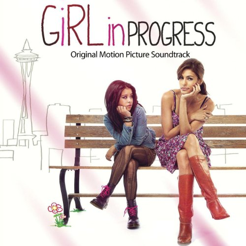 Girl in Progress (2012) Movie Soundtrack