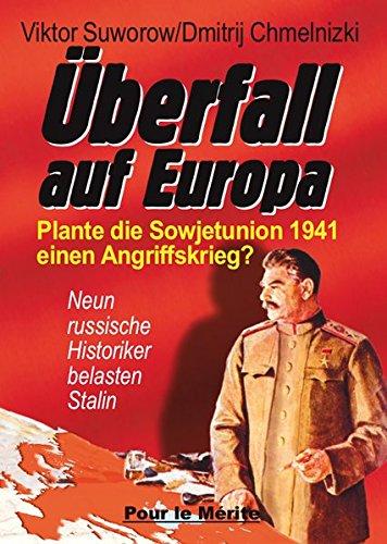 Überfall auf Europa: Plante die Sowjetunion 1941 einen Angriffskrieg?