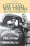 img - for The Land Was Theirs: Jewish Farmers in the Garden State (Judaic Studies Series) by Gertrude W. Dubrovsky (1992-02-28) book / textbook / text book