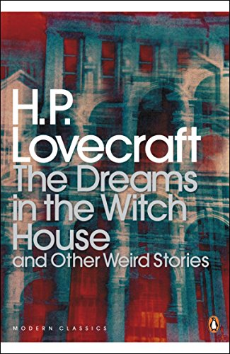 - Dreams in the Witch House and Other Weird Stories