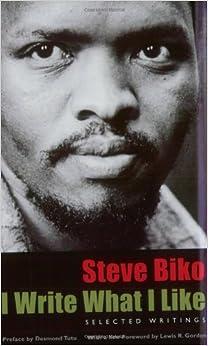 Book I Write What I Like: Selected Writings by Biko Steve (2002-09-01)