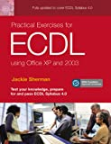 Practical Exercises for ECDL using Office XP and 2003 (ECDL Practical Exercises)