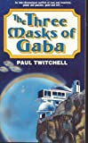 The Three Masks of Gaba