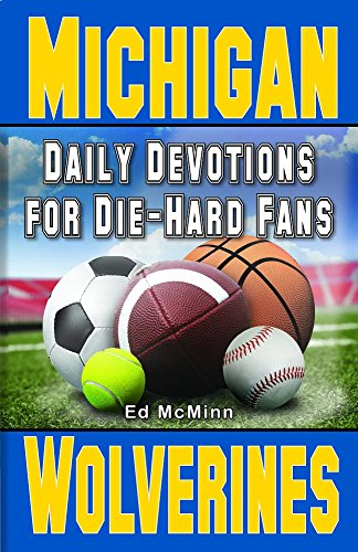 Daily Devotions for Die-Hard Fans Michigan Wolverines