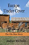 img - for Escape Under Cover; The Ola Mae Story book / textbook / text book