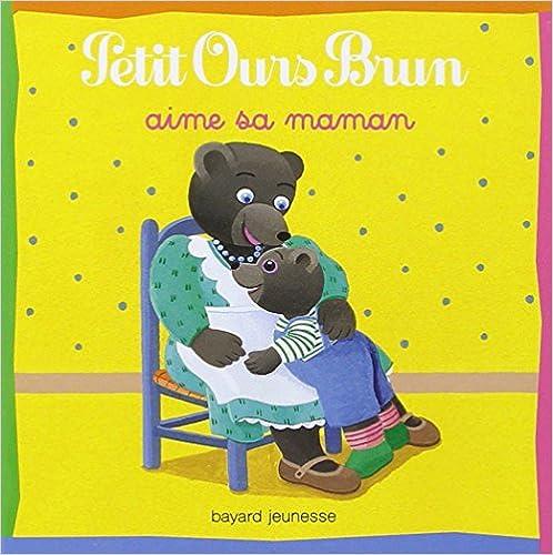 En ligne Petit Ours Brun aime sa maman pdf epub