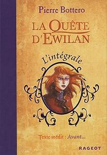 La quête d'Ewilan : l'intégrale, Bottero, Pierre