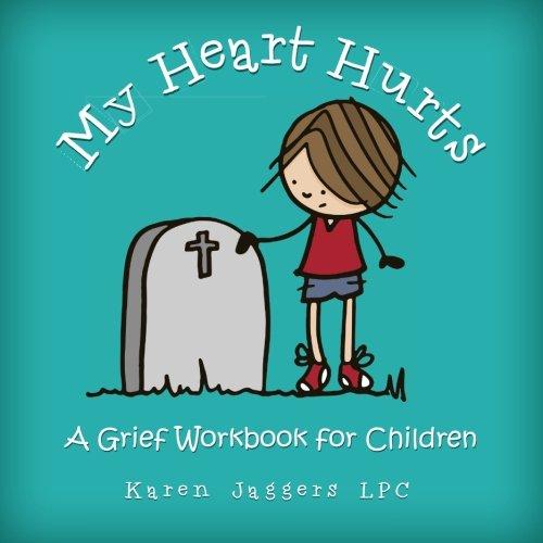 My Heart Hurts: A Grief Workbook for Children