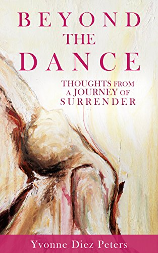 BEYOND THE DANCE: Thoughts from a journey of surrender