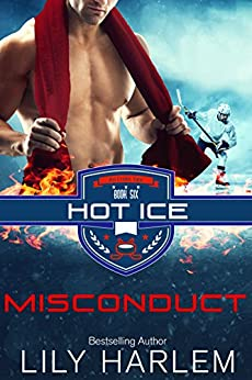 Misconduct: Hockey Sports Romance (Standalone Read) (Hot Ice Book 6) by [Harlem, Lily]