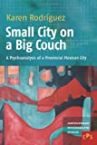 Small City on a Big Couch, Karen Rodríguez, 9042035072