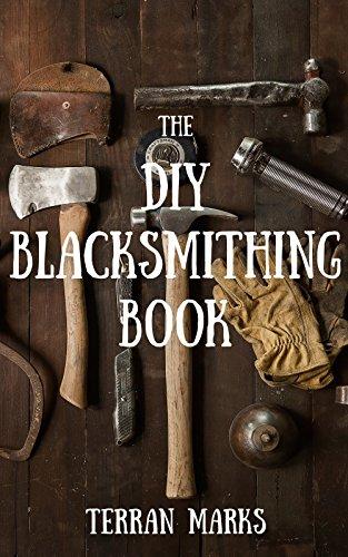 The DIY Blacksmithing Book (Blacksmith Books 1) by [Marks, Terran]