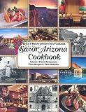 Savor Arizona Cookbook, Blanche Johnson and Chuck Johnson, 1932098275