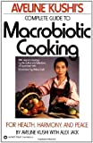 Aveline Kushi's Complete Guide to Macrobiotic Cooking by Kushi, Aveline Reissue Edition (2001)