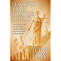 Second Time Foster Child: How One Family Adopted a Fight Against the State for their Son's Mental Healthcare while Preserving their Family