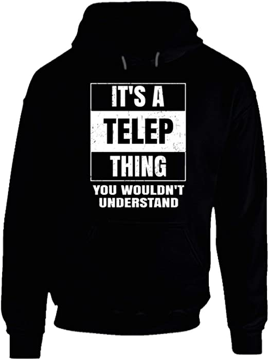 Its A Telep Thing You Wouldnt Understand Parody Name Hoodie S Black At Amazon Mens Clothing Store