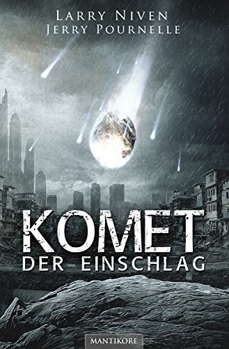 Komet - Der Einschlag: Ein Science Fiction Klassiker von Larry Niven & Jerry Pournelle (German Edition)