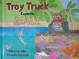 Troy Truck Explores Maui
