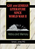 Gay and Lesbian Literature since World War II : History and Memory, , 1560231025