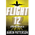 Flight 12: A Kirk Weston Thriller (Flight 12 Begins Series Book 5)