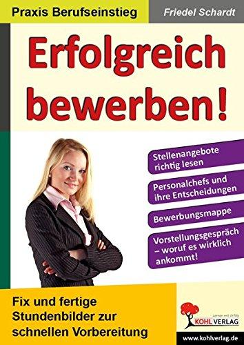 Erfolgreich bewerben!: Fix und fertige Stundenbilder zur schnellen Vorbereitung Taschenbuch – 1. August 2008 Friedel Schardt 3866328974 NU-KAQ-00489128 Bewerbung