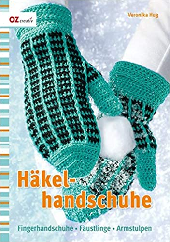 Häkelhandschuhe: Fingerhandschuhe, Fäustlinge, Armstulpen: Amazon.de ...