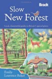 Slow New Forest (Bradt Travel Guides (Slow Travel series))
