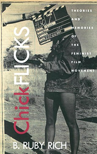 Chick Flicks : Theories and Memories of the Feminist Film Movement