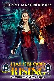 Half Blood Rising: (Moonlight Academy Book 1)