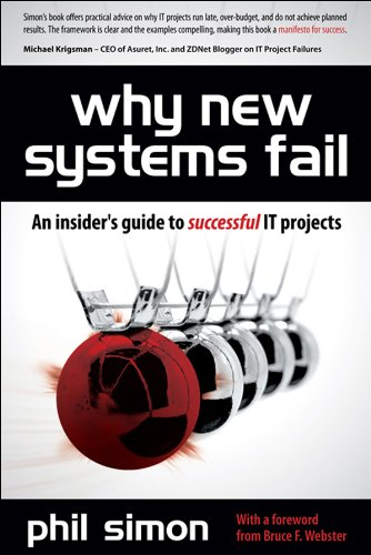 Revised System - Why New Systems Fail, Revised Edition: An Insider's Guide to Successful IT Projects