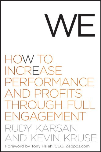 We: How to Increase Performance and Profits through Full...