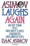 Asimov Laughs Again: More Than 700 Jokes, Limericks, and Anecdotes