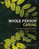 Whole Person Care, Lucia Thornton, 1937554996