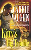 Kitty's Big Trouble, Carrie Vaughn, 0765365650