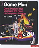 Game Plan: Ten Designs That Changed the Face of Computer Gaming by Ste Curran (2004-10-02)
