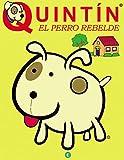 Quintín: El Perro Rebelde (Spanish Edition)