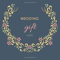Wedding Gift Log Gift Record Keeper - Gift Tracker Notebook - Gift Registry Recorder Organizer Keepsake for Bridal Shower Wedding Party.  sc 1 st  Amazon.com & Wedding Gift Log: Gift Record Keeper - Gift Tracker Notebook - Gift ...