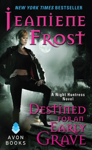 Destined for an Early Grave (Night Huntress, Book 4): A Night Huntress Novel by [Frost, Jeaniene]