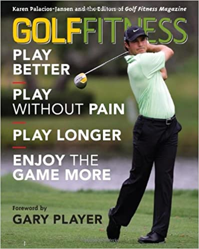 Book Golf Fitness: Play Better, Play without Pain, Play Longer and Enjoy the Game More