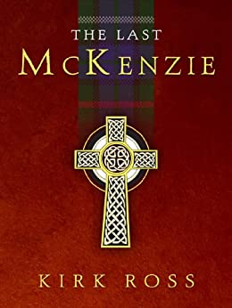 The Last McKenzie (The Chicago Collection) by [Ross, Kirk]