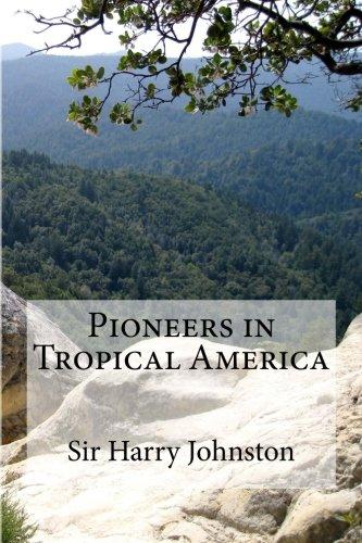 Download Pioneers in Tropical America ebook