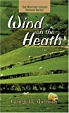Wind of the Heath, George H. Morrison, 0825432898
