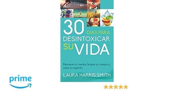 30 Días para desintoxicar su vida (Spanish Edition): Laura Harris Smith, Brenda Bustacara: 9789587371451: Amazon.com: Books