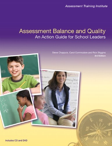 Assessment Balance and Quality: An Action Guide for School Leaders (3rd Edition) (Assessment Training Institute, Inc.)