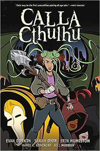 Amazon.com: Calla Cthulhu (9781506702933): Evan Dorkin, Sarah Dyer, Erin Humiston, Bill Mudron, Mario A. Gonzalez: Books