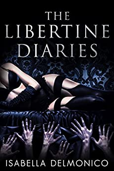 The Libertine Diaries by [Delmonico, Isabella]